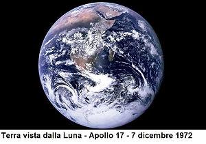 Terra vista dalla Luna - Apollo 17 - 7 dicembre 1972