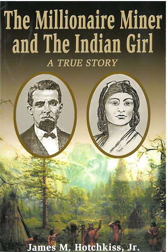 The Millionaire Miner and The Indian Girl