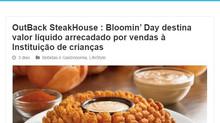 Outback Steakhouse : Bloomin' Day destina valor líquido arrecadado por vendas à Instituição de crian