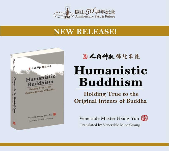 Humanistic Buddhism: Holding True to the Original Intents of Buddha