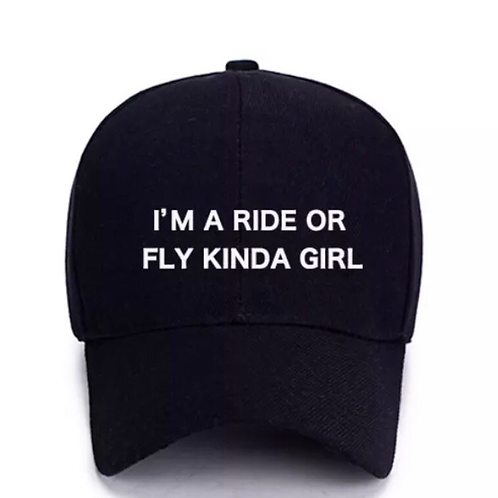 I'm A RIde Or Fly Kinda Girl