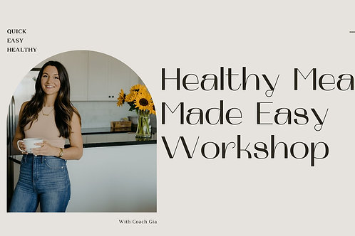 Healthy Meals, Made Easy - Workshop