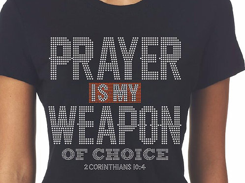 Prayer Is My Weapon Of Choice