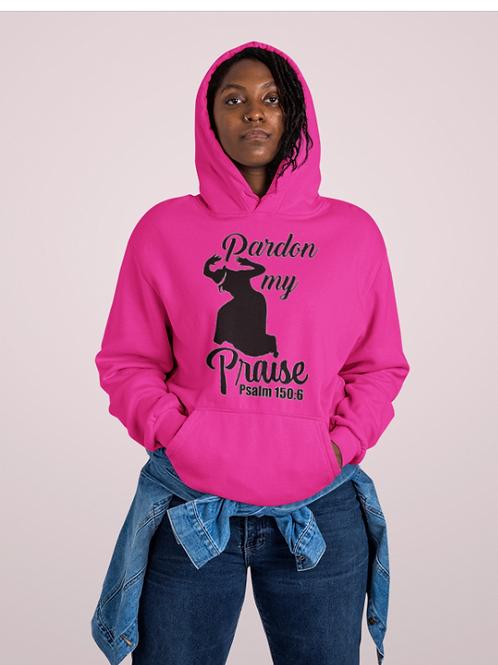 Pardon My Praise Hoodie