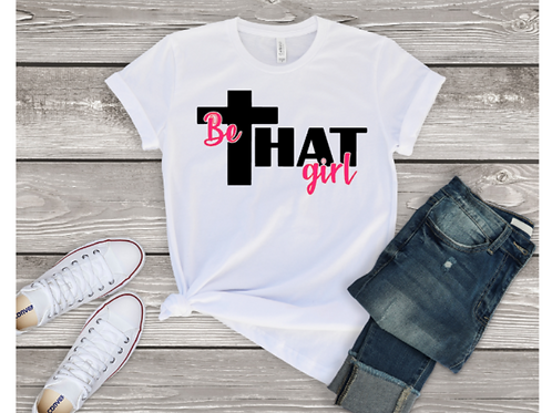 Be That Girl Tee