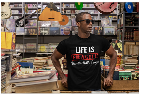 Life Is Fragile - Handle With Prayer Men's Tee