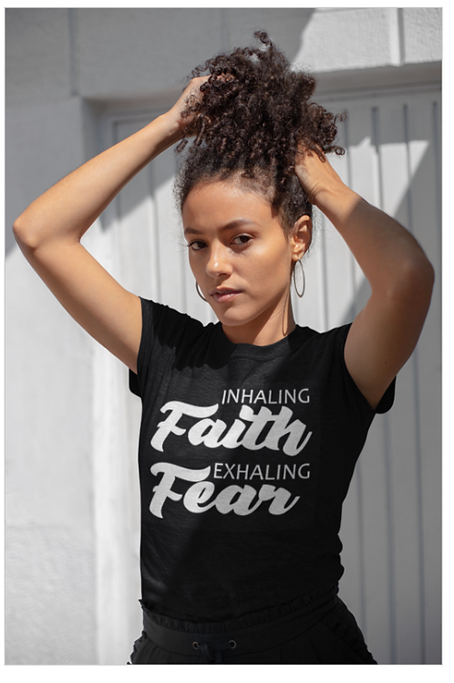 Inhaling Faith - Exhaling Fear Tee