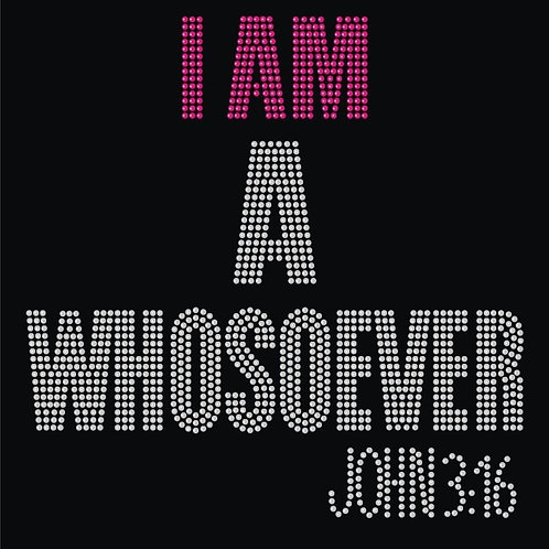 I Am A Whatsoever Tee - © 2019. All Rights Reserved.