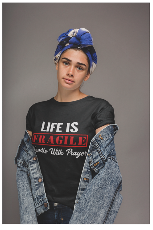 Life Is Fragile (handle with Prayer) Tee
