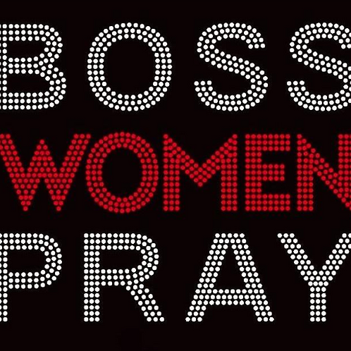 Boss Women Pray Tee - © 2018. All Rights Reserved.