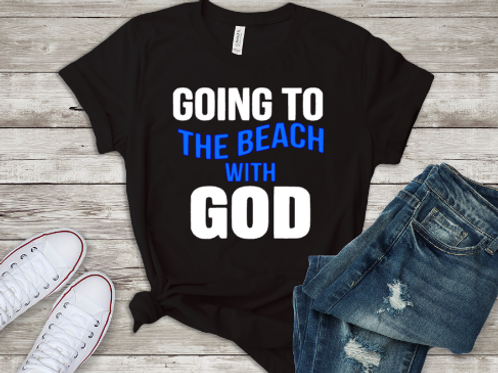 Going To The Beach With God Tee