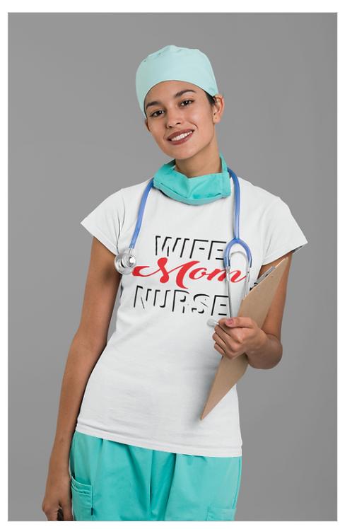 Wife Mom Nurse Tee