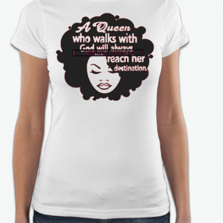 A Queen Who Walks With God Tee