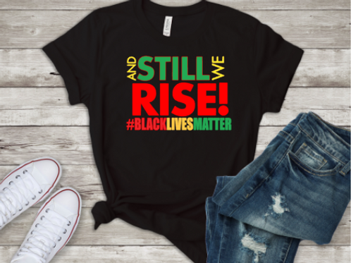 And Still We Rise Tee