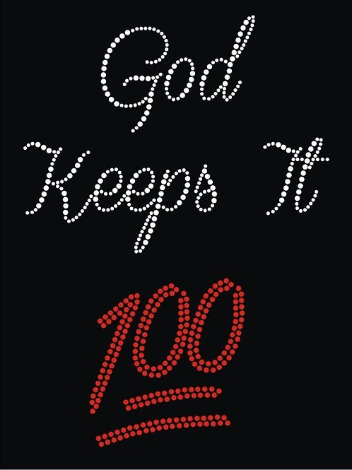 God Keeps It 100 Tee - © 2018. All Rights Reserved.