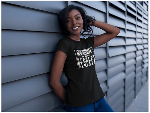 The Black LIfe, It's About Respect Tee