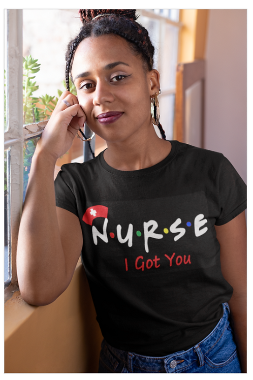 Nurse - I Got You Tee