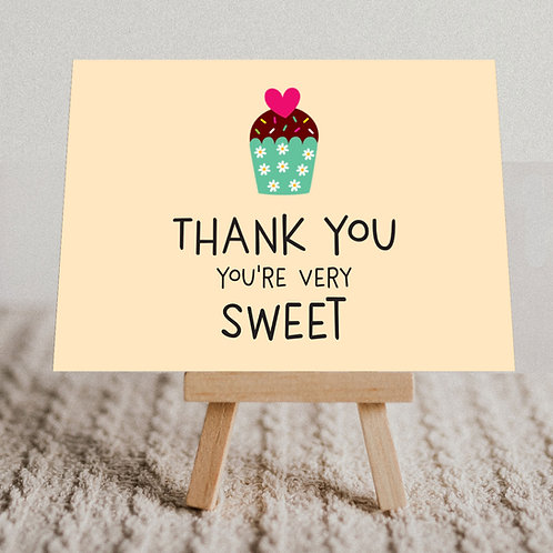 """""""Thank You You're Very Sweet"""" Message Card"""