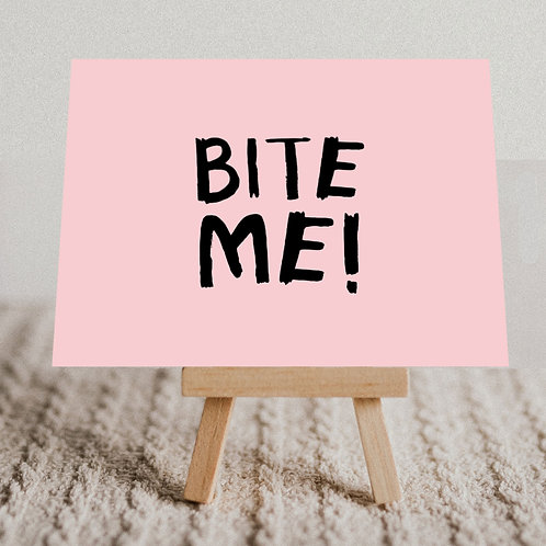 """Bite Me"" Message Card"