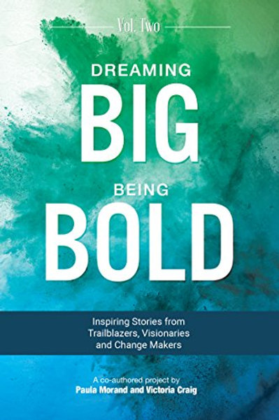 Dreaming Big Being Bold- Volume 2
