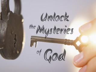 UNLOCKING THE MYSTERIES OF GOD