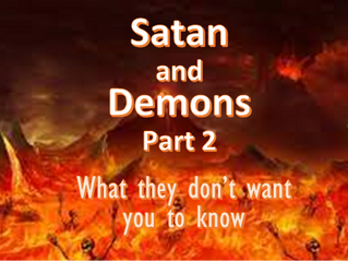 YOU HAVE DOMINION OVER SATAN AND EVIL SPIRITS (Part 2)
