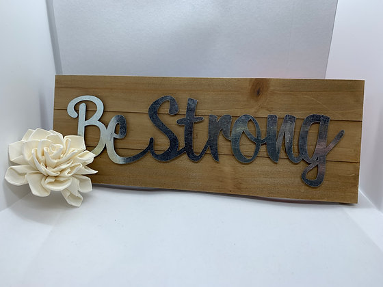 Be Strong Plaque