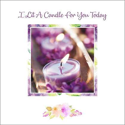 I Lit A Candle for You Today Card