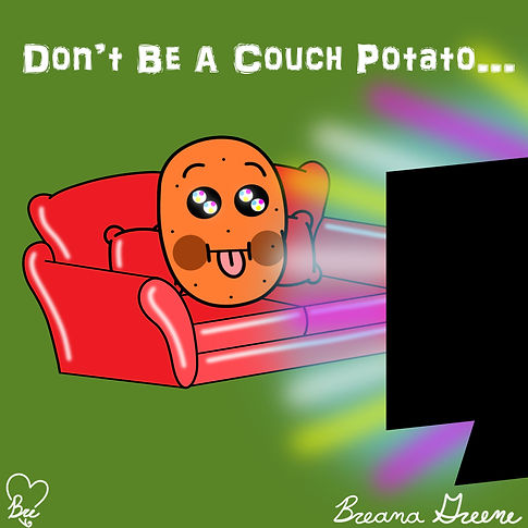 Don't Be A Couch Potato.jpg