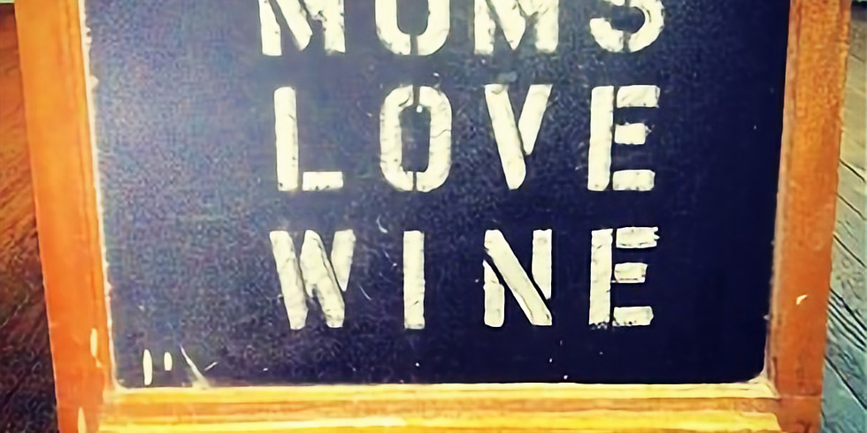 Mother's Day Wine Tasting
