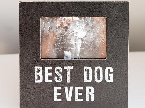 """Best Dog Ever 4"""" x 6"""" Frame"""