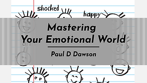 Mastering your emotional world
