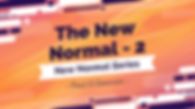 The New Normal - Part 2
