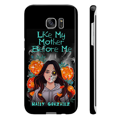 LIKE MY MOTHER BEFORE ME Samsung Case