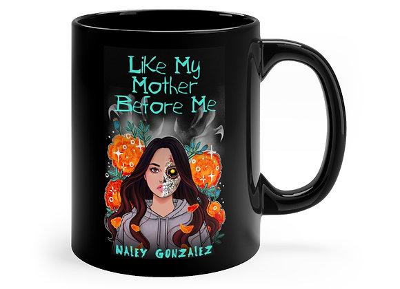 Like My Mother Before Me Mug