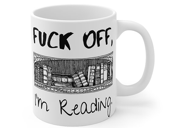 F*ck Off, I'm Reading Mug