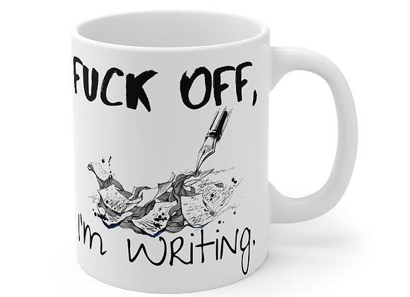 F*ck Off, I'm Writing Mug