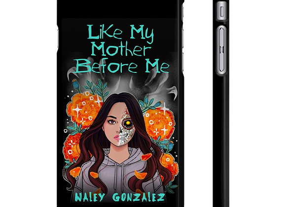 LIKE MY MOTHER BEFORE ME iPhone Case