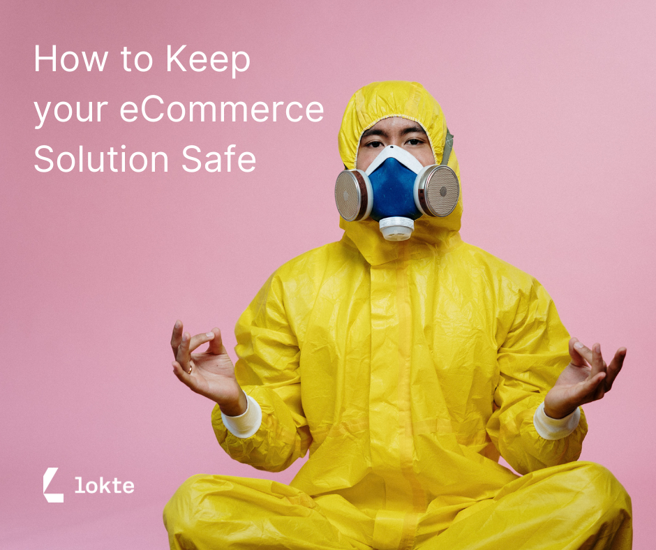 Lokte   eCommerce Security   Keep your eCommerce Solution Safe