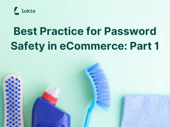 Best Practice for Password Safety in eCommerce: Part 1