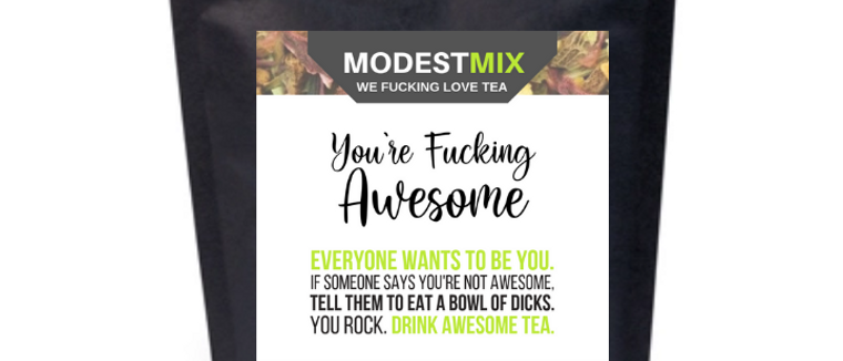 You're Fucking Awesome