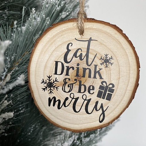Rustic 'Eat, Drink & Be Merry' log disc bauble