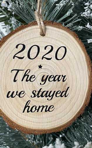 Rustic 2020 The year we stayed home log disc bauble