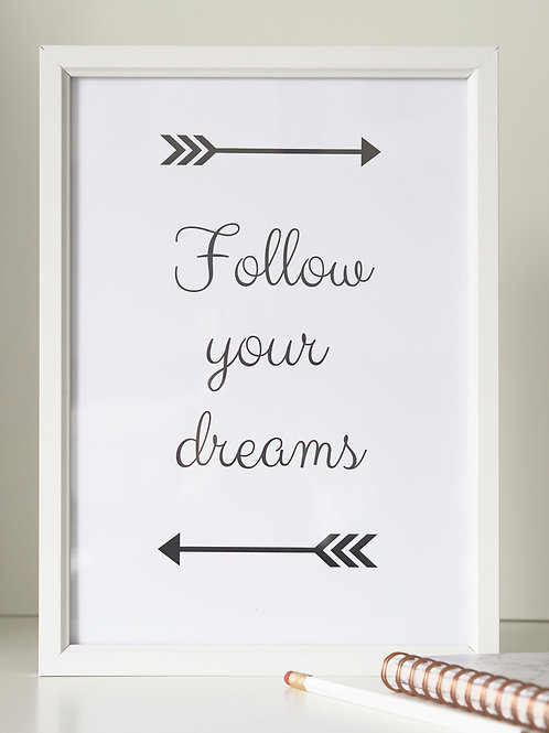 Follow your dreams - monochrome A4 print