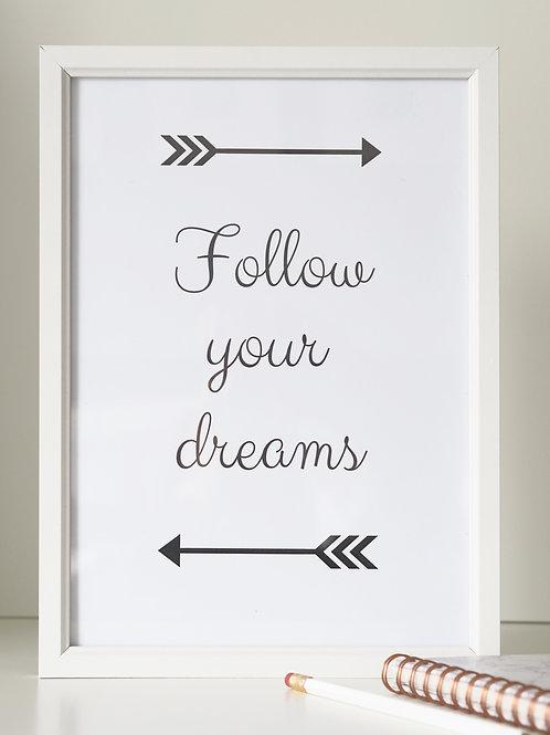 Follow your dreams - monochrome A4 print