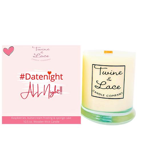 #Datenight ALL NIGHT!!