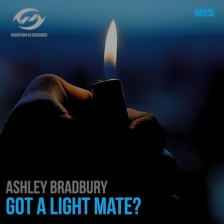 Ash Bradbury - Got a Light Mate? RR015-0