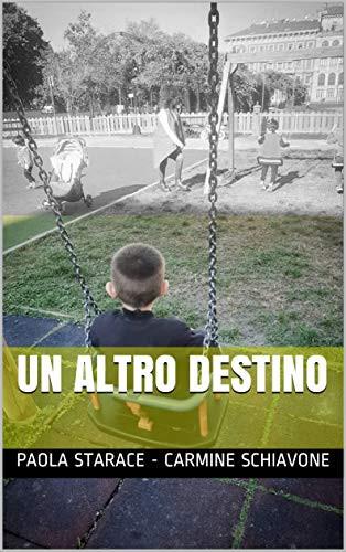 """""""UN ALTRO DESTINO"""" IL NUOVO LIBRO DI PAOLA STARACE E CARMINE SCHIAVONE JN."""