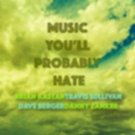 Brian_CD_MusicYoullProbablyHate_2020.jpg