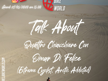 Talk About... Quattro Chiacchiere Con Omar Di Felice (Extreme Cyclist, Arctic Addicted)